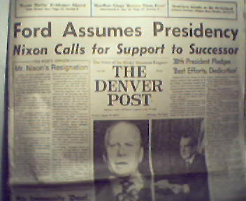 Denver Post-8/9/74 Ford Assumes Pres as Nixon Resigns!