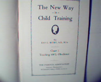 The New Way in Child Training Part 1-R.Beery, c1929!