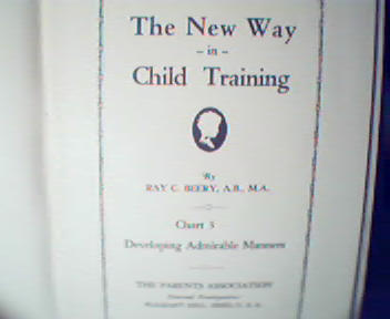 The New Way in Child Training Part 3-R.Beery, c1929!
