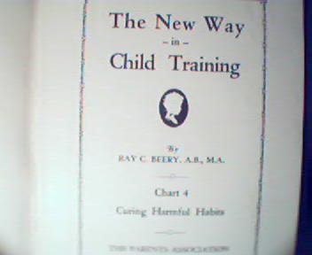 The New Way in Child Training Part 4-R.Beery, c1929!