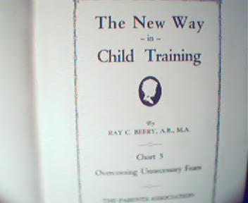 The New Way in Child Training Part 5-R.Beery, c1929!