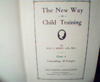 The New Way in Child Training Part 6-R.Beery, c1929!