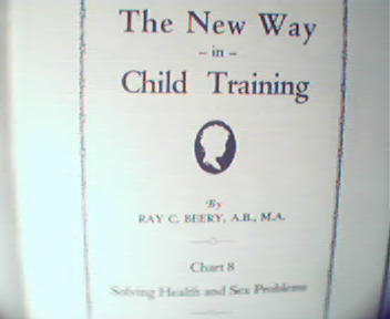 The New Way in Child Training Part 8-R.Beery, c1929!