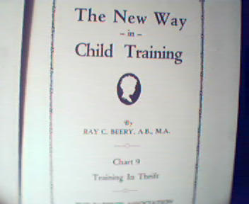 The New Way in Child Training Part 9-R.Beery, c1929!