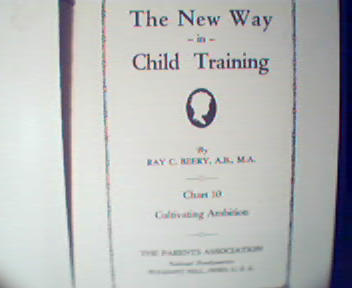The New Way in Child Training Part 10-R.Beery, c1929!